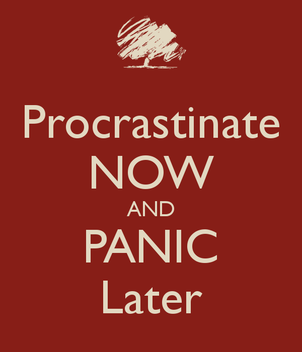 procrastinate-now-and-panic-later-19